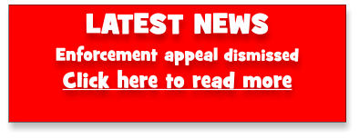 LATEST NEWS Enforcement appeal dismissed Click here to read more