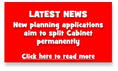 LATEST NEWS New planning applications aim to split Cabinet permanently  Click here to read more